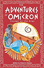 The Adventures of Omicron: Voyage on the Argo: Book 2