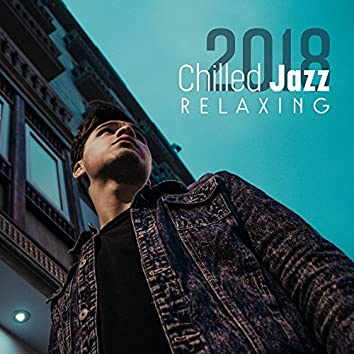 2018 Chilled Jazz Relaxing