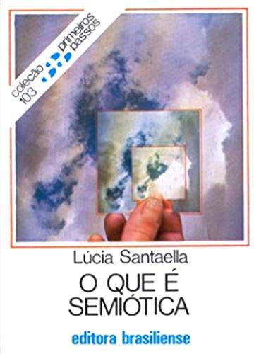 O que é semiótica (Primeiros Passos) (Portuguese Edition)
