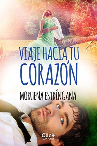 Viaje hacia tu corazón eBook: Estríngana, Moruena: Amazon.es: Tienda Kindle