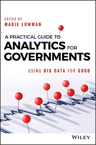 A Practical Guide to Analytics for Governments: Using Big Data for Good (Wiley and SAS Business Seri