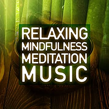 Relaxing Mindfulness Meditation Music
