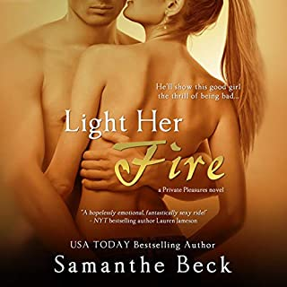 Light Her Fire     Private Pleasures, Book 2              By:                                                                                                                                 Samanthe Beck                               Narrated by:                                                                                                                                 Lucy Rivers                      Length: 7 hrs and 22 mins     Not rated yet     Overall 0.0