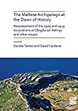 The Maltese Archipelago at the Dawn of History: Reassessment of the 1909 and 1959 Excavations at Qlejgħa tal-Baħrija and Other Essays