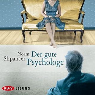 Der gute Psychologe                   Autor:                                                                                                                                 Noam Shpancer                               Sprecher:                                                                                                                                 Matthias Brandt                      Spieldauer: 8 Std. und 23 Min.     78 Bewertungen     Gesamt 4,0
