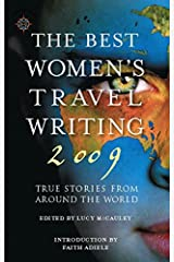 The Best Women's Travel Writing 2009: True Stories from Around the World Kindle Edition