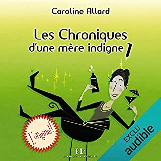 Les Chroniques d'une mère indigne                   De :                                                                                                                                 Caroline Allard                               Lu par :                                                                                                                                 Marie-Helene Thibeault                      Durée : 4 h et 43 min     Pas de notations     Global 0,0