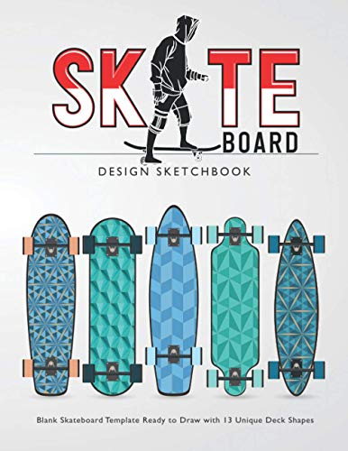 Skateboard Design Sketchbook: V.5 An Activity Book for Creative Your Own Skateboard Blank Template Design Ready to Draw with 13 Unique Deck Shapes | 8.5*11 inches