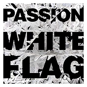 Passion: White Flag (Deluxe)