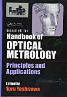 Handbook of Optical Metrology: Principles and Applications, Second Edition