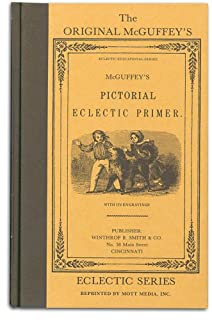 The Original McGuffey's Pictorial Eclectic Primer (McGuffey's Readers) (0880620013) | Amazon price tracker / tracking, Amazon price history charts, Amazon price watches, Amazon price drop alerts