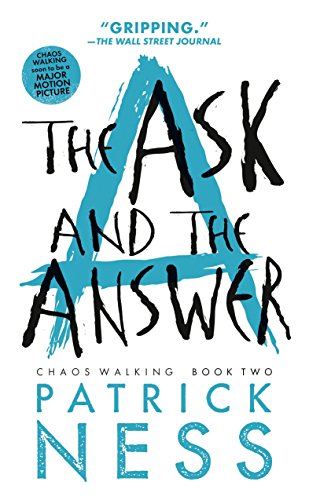 The Ask and the Answer: Chaos Walking: Book Two: 2