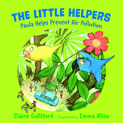 The Little Helpers: Paula Helps Prevent Air Pollution (English Edition)