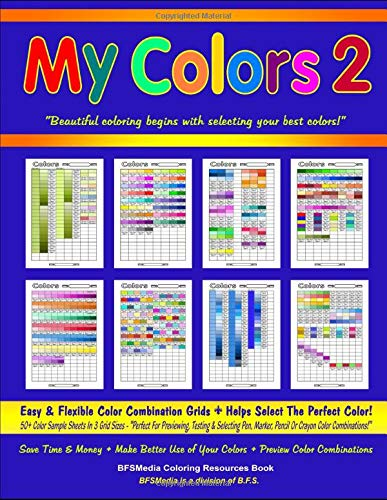 My Colors 2 - Easy & Flexible Color Combination Grids: Coloring Resources Book: 50+ Color Sample Sheets In 3 Grid Sizes - 'Perfect For Previewing, ... Combinations!' (Coloring Resources Series)