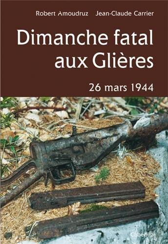 Dimanche fatal aux Glières 26 mars 1944