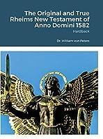 The Original and True Rheims New Testament of Anno Domini 1582: Hardback
