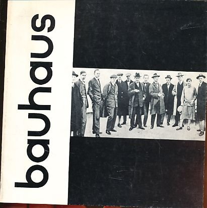 bauhaus. an exhibition of the ideas and work, the spirit and life at the bauhaus 1919-1928 and - 1933.