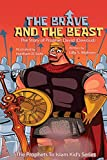The Brave And The Beast: The Story Of Prophet David (Dawoud) (The Prophets To Islam Series For Children) (Volume 23)