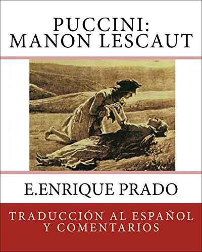 Puccini: Manon Lescaut: Traduccion al Espanol y Comentarios (Opera en Espanol) (Spanish Edition)