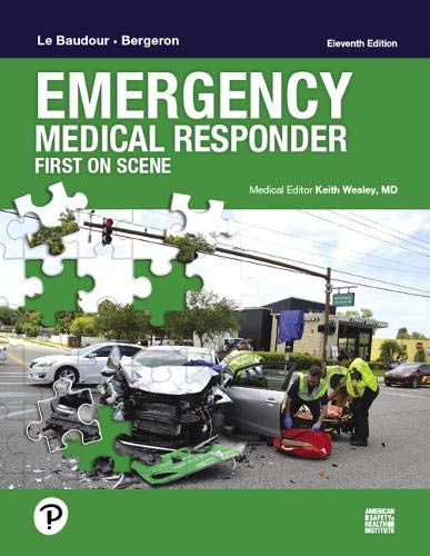 Compare Textbook Prices for Emergency Medical Responder: First on Scene 11 Edition ISBN 9780134988467 by Le Baudour, Chris,Bergeron, J. David,Wesley, Keith