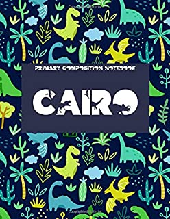 Primary Composition Notebook : Cairo: Primary Story Journal. Grades K-2 School Exercise Book. Dotted Midline and Picture S...