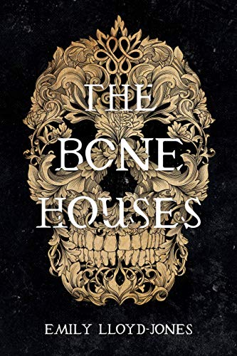 Amazon.com: The Bone Houses eBook: Lloyd-Jones, Emily: Kindle Store