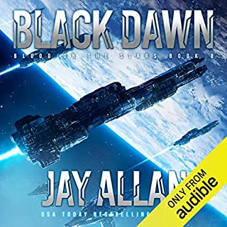 Black Dawn     Blood on the Stars, Book 8              Written by:                                                                                                                                 Jay Allan                               Narrated by:                                                                                                                                 Jeffrey Kafer                      Length: 12 hrs and 57 mins     2 ratings     Overall 5.0