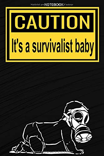 Notebook caution it's a survivalist baby: Notebook birth gift | survivalist doomsday preppers  | 120 lined pages | 6