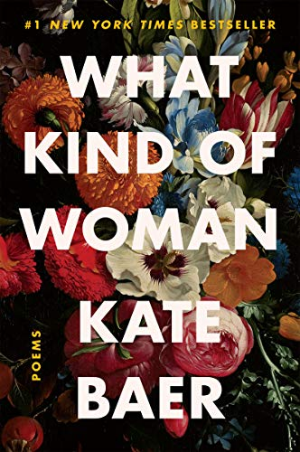 Compare Textbook Prices for What Kind of Woman: Poems  ISBN 9780063008427 by Baer, Kate