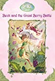 Disney Fairies: Beck and the Great Berry Battle (Disney Chapter Book (ebook))