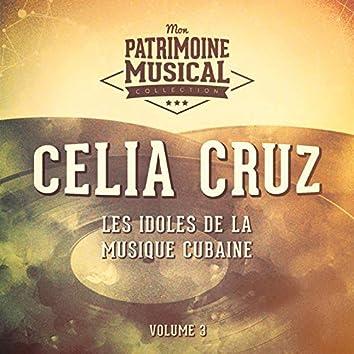 Les Idoles de la Musique Cubaine: Celia Cruz, Vol. 3 (feat. Sonora Mantancera)