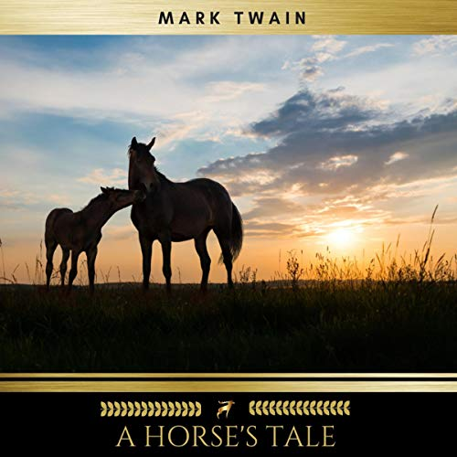 A Horse's Tale                   By:                                                                                                                                 Mark Twain                               Narrated by:                                                                                                                                 James Hamill                      Length: 1 hr and 51 mins     Not rated yet     Overall 0.0
