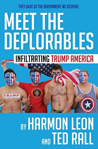 Meet the Deplorables: Infiltrating Trump America (Special Black & White Edition)