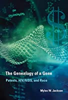 The Genealogy of a Gene: Patents, HIV/AIDS, and Race (Transformations: Studies in the History of Science and Technology)