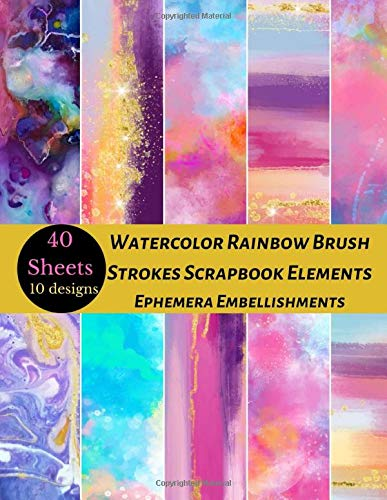 Watercolor Rainbow Brush Strokes Scrapbook Elements Ephemera Embellishments: A Pattern Double Sided Illustration Tear- it out Origami Scrap Paper ... junk Journal Notebook Craft Supplies Kit Pack