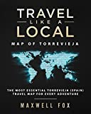 Travel Like a Local - Map of Torrevieja: The Most Essential Torrevieja (Spain) Travel Map for Every Adventure [Idioma Inglés]