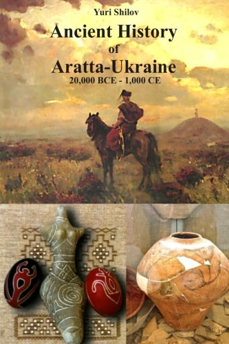 Ancient History of Aratta-Ukraine (20,000 BCE - 1,000 CE)