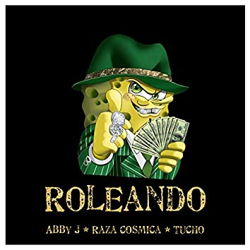 Roleando (feat. Tucho & Raza Cosmica)