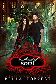 A Shade of Vampire 85: A Shard of Soul by [Bella Forrest]