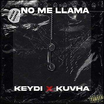 No Me Llama (feat. Kuvha)