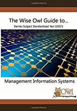 The Wise Owl Guide To... Dantes Subject Standardized Test (DSST) Management Information Systems