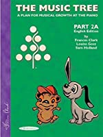 The Music Tree English Edition Student's Book: Part 2A -- A Plan for Musical Growth at the Piano by Frances Clark Louise Goss Sam Holland(2003-01-01)