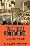 The Trial for Murder: Fully (Illustrated) Edition (English Edition)...