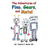 The Adventures of Fixo, Gears, and Metal