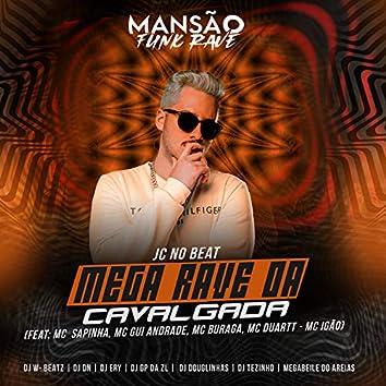 Mega Rave da Cavalgada (feat. Mc Sapinha, MC Gui Andrade, MC Buraga, MC Duartt, MC Igão, DJ Tezinho, DJ DN, DJ Ery, GP DA ZL, DJ Douglinhas, Megabaile Do Areias, Dj W-Beatz & MANSÃO FUNK RAVE) (Mansão Funk Rave)