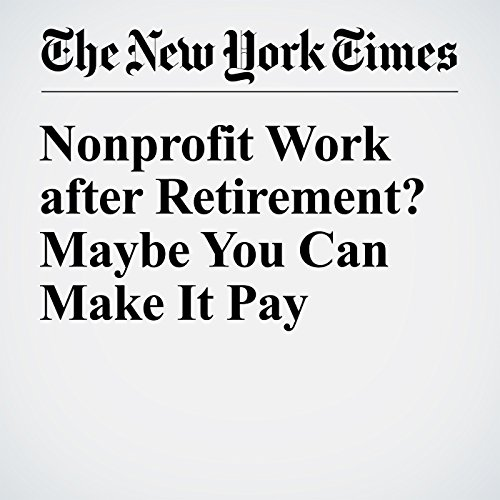 Nonprofit Work after Retirement? Maybe You Can Make It Pay audiobook cover art
