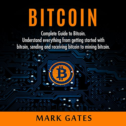 Bitcoin: Complete Guide to Bitcoin audiobook cover art