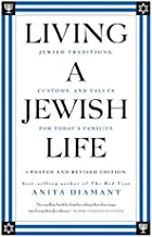 Living a Jewish Life, Updated and Revised Edition: Jewish Traditions, Customs, and Values for Today's Families