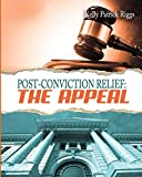 Post-Conviction Relief: The Appeal