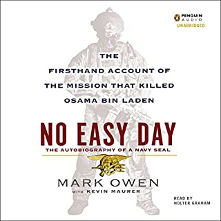 No Easy Day     The Firsthand Account of the Mission That Killed Osama Bin Laden              De :                                                                                                                                 Mark Owen,                                                                                        Kevin Maurer                               Lu par :                                                                                                                                 Holter Graham                      Durée : 6 h et 50 min     Pas de notations     Global 0,0